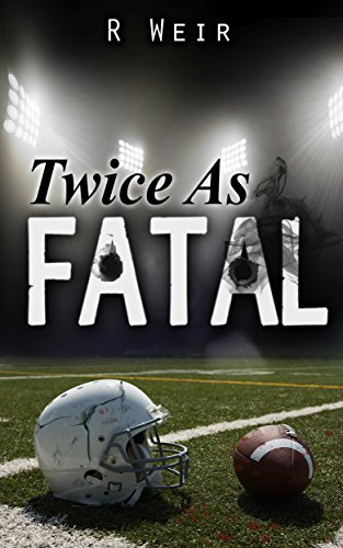 Twice as Fatal: A Jarvis Mann Detective Novel by R Weir