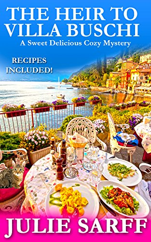 The Heir to Villa Buschi: A Sweet Delicious Madness Cozy Mystery by Julie Sarff