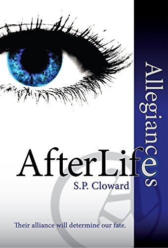 AfterLife Allegiances by S.P. Cloward