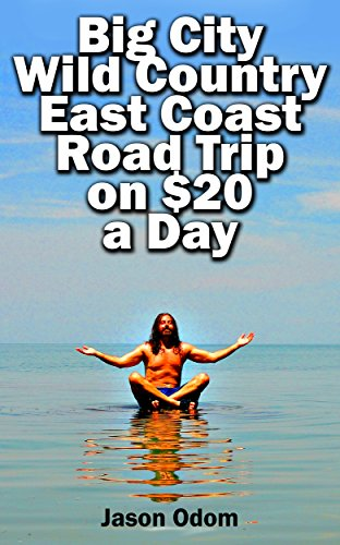 Big City Wild Country East Coast Road Trip on $20 a Day by Jason Odom