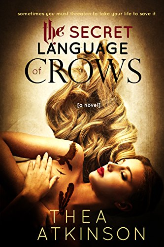 The Secret Language of Crows by Thea Atkinson