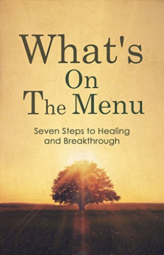 What's on the Menu:  Steps to Healing and Breakthrough by Carl Mathis