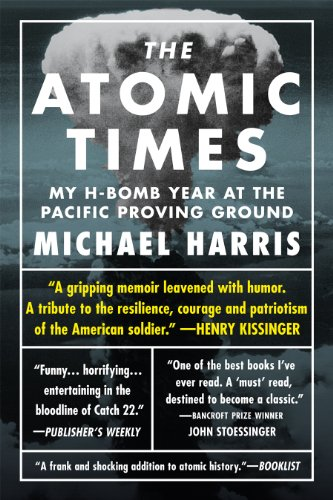 The Atomic Times:  My H-Bomb Year at the Pacific Proving Ground by Michael Harris