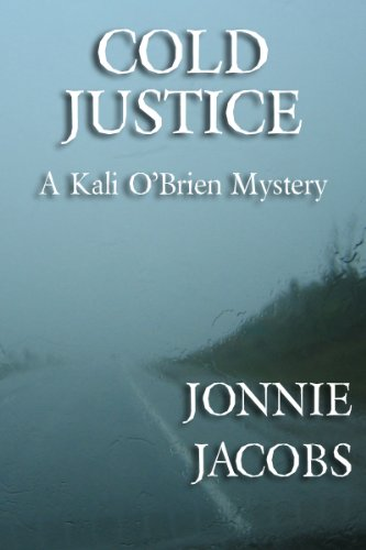 Cold Justice (Kali O'Brien series Book 5) by jonnie jacobs