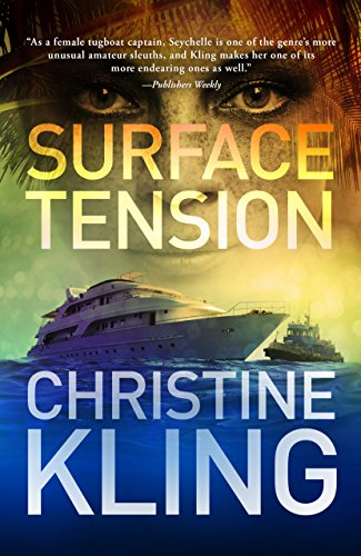 Surface Tension (Seychelle Sullivan Suspense Book 1) by Christine Kling