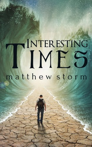 Interesting Times (Interesting Times #1) by Matthew Storm