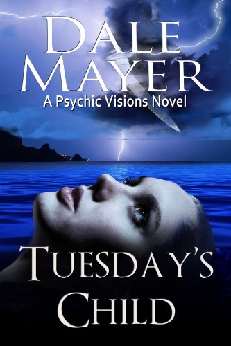 Tuesday's Child (Psychic Visions Book 1) by Dale Mayer
