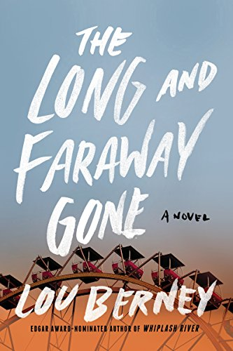 The Long and Faraway Gone: A Novel by Lou Berney