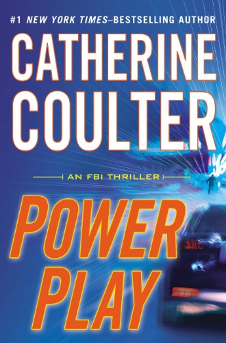Power Play (An FBI Thriller Book 18) by Catherine Coulter