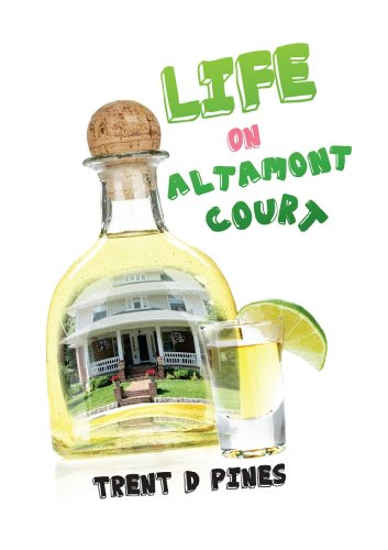 Life on Altamont Court:  Finding the Extraordinary in the Ordinary by Trent D Pines
