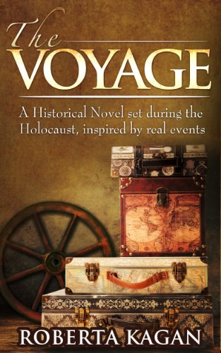 The Voyage: A Historical Novel set during the Holocaust, inspired by real events by Roberta Kagan