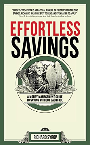Effortless Savings: A Money Management Guide to Saving Without Sacrifice by Richard Syrop