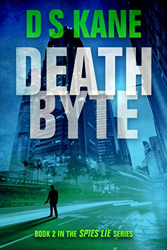 DeathByte: Book 2 of the Spies Lie Series by DS Kane