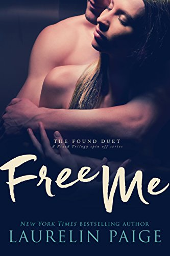 Free Me: A Fixed Trilogy Series Spinoff (The Found Duet Book 1) by Laurelin Paige