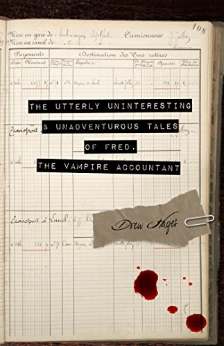 The Utterly Uninteresting and Unadventurous Tales of Fred, the Vampire Accountant by Drew Hayes