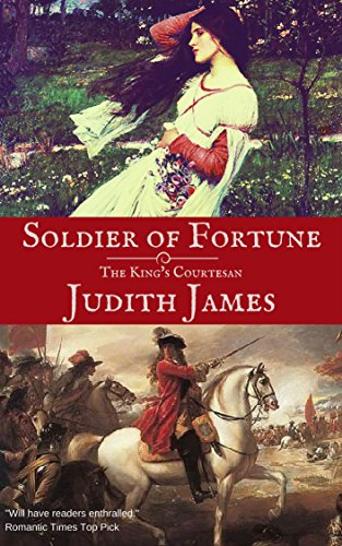 Soldier of Fortune: The King's Courtesan (Rakes and Rogues of the Restoration Book 2) by Judith James
