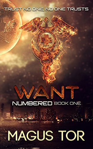 Want: Trust no one, no one trusts (Numbered Book 1) by Magus Tor
