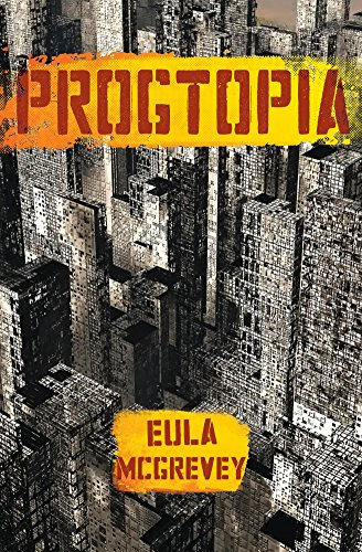 Progtopia: (Book 1 of The Progtopia Trilogy) by Eula McGrevey