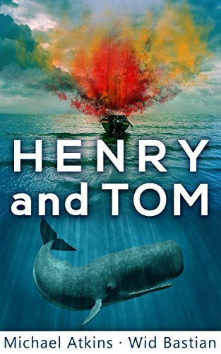 Henry and Tom: A Unique Rescue Novel (Sea Action & Adventures) by Michael Atkins