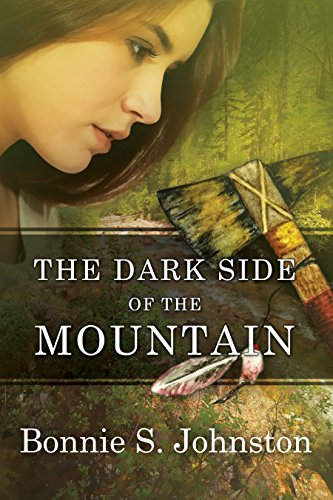 The Dark Side of the Mountain by Bonnie S. Johnston
