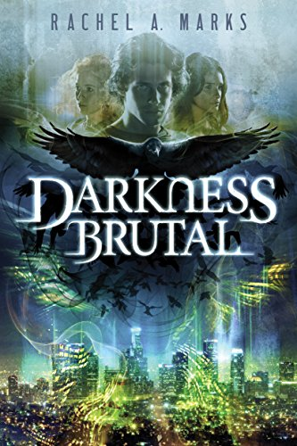 Darkness Brutal (The Dark Cycle Book 1) by Rachel A. Marks