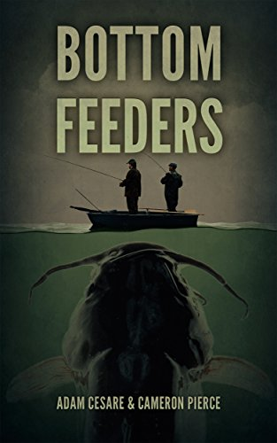 Bottom Feeders by Adam Cesare