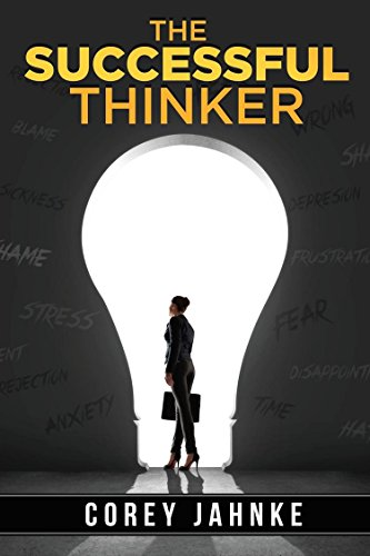 The Successful Thinker by Corey Jahnke