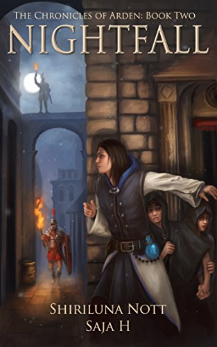 Nightfall: Book Two of the Chronicles of Arden by Shiriluna Nott