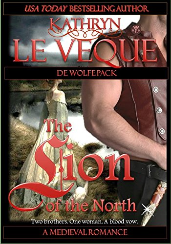 The Lion of the North (De Wolfe Pack) by Kathryn Le Veque