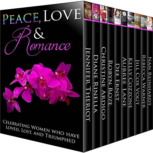 Peace, Love, & Romance: (Celebrating Women Who Have Loved, Lost, and Triumphed) by Various Authors