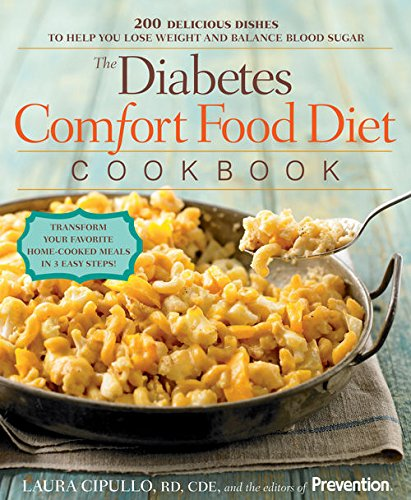 The Diabetes Comfort Food Diet Cookbook:200 Delicious Dishes to Help You Lose Weight and Balance Blood Sugar by Laura Cipullo