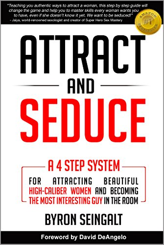 Attract and Seduce by Byron Seingalt