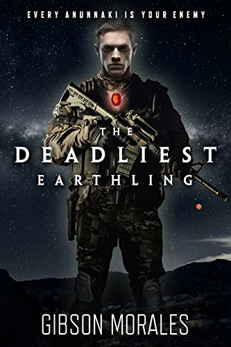 The Deadliest Earthling (The Aldrinverse Book 1) by Gibson Morales