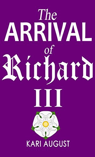 The Arrival of Richard III by Kari August