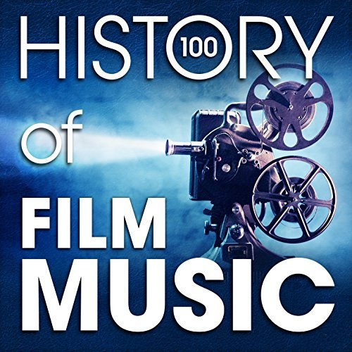 The History of Film Music (100 Famous Songs) by Various Artists