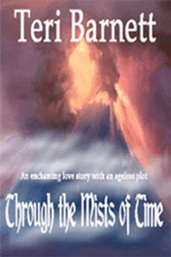 Through the Mists of Time by Teri Barnett