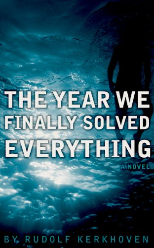 The Year We Finally Solved Everything by Rudolf Kerkhoven