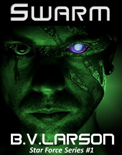 Swarm (Star Force Series Book 1) by B. V. Larson