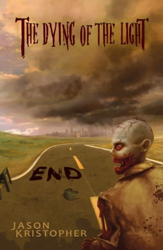 End (The Dying of the Light Book 1) by Jason Kristopher
