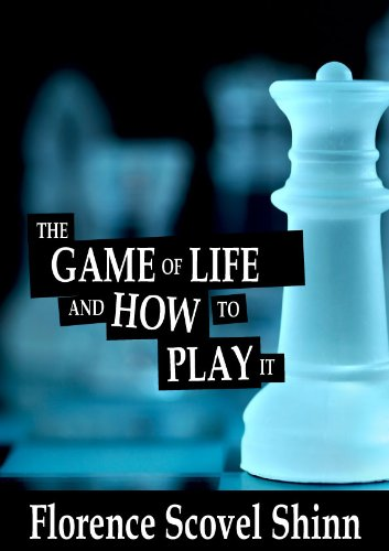 The Game of Life and How to Play it - Florence Scovel Shinn by Florence Scovel Shinn