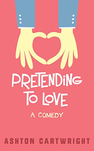 Pretending to Love by Ashton Cartwright