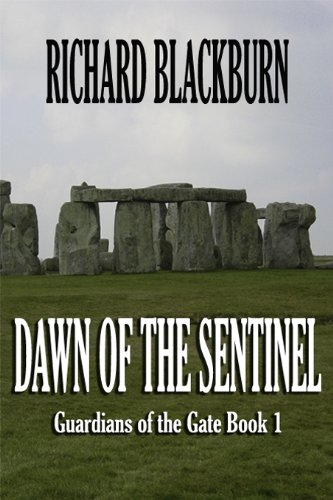 Dawn of the Sentinel (Book 1 Guardians of the Gate) by Richard Blackburn