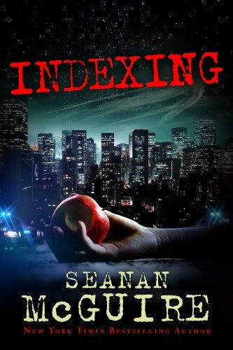 Indexing (Indexing Series Book 1) by Seanan McGuire