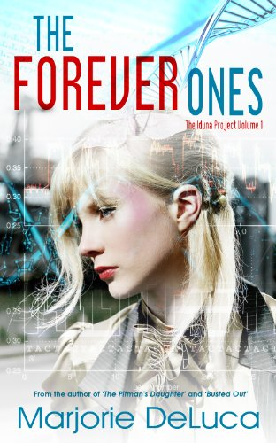 The Forever Ones (The Iduna Project Book 1) by Marjorie DeLuca
