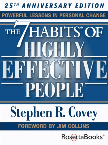 The 7 Habits of Highly Effective People: Powerful Lessons in Personal Change (25th Anniversary Edition) by Stephen R. Covey