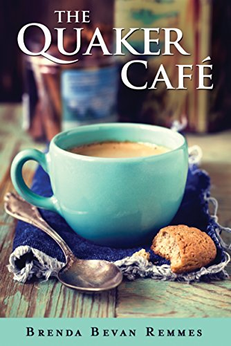 The Quaker Café by Brenda Bevan Remmes