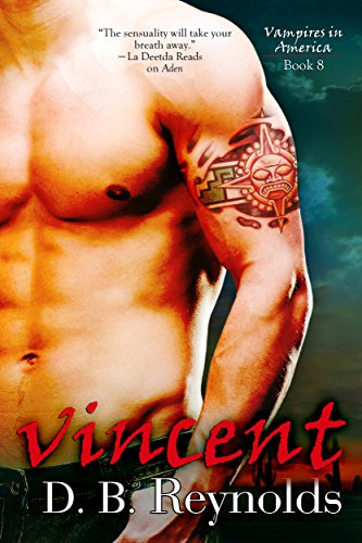 Vincent (Vampires in America Book 8) by D. B. Reynolds
