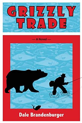 Grizzly Trade by Dale Brandenburger