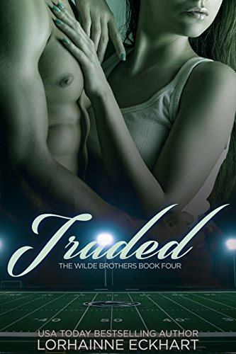 Traded (The Wilde Brothers Book 7) by Lorhainne Eckhart