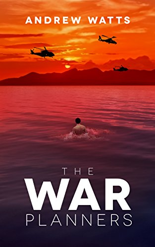 The War Planners: Omnibus Edition (Episodes 1-4) by Andrew Watts